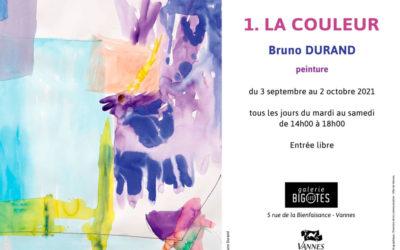 «la couleur » Bruno Durand Du 3 septembre au 2 octobre 2021